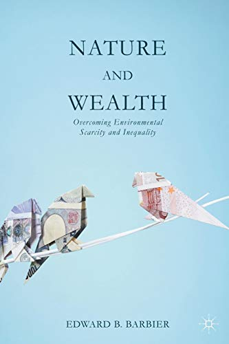 9781137403384: Nature and Wealth: Overcoming Environmental Scarcity and Inequality