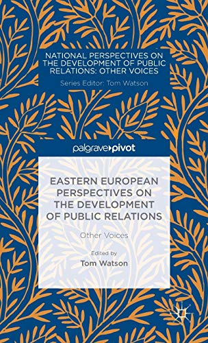 9781137404244: Eastern European Perspectives on the Development of Public Relations: Other Voices (National Perspectives on the Development of Public Relations)