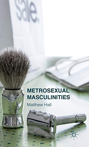 Metrosexual Masculinities: Hall, Matthew