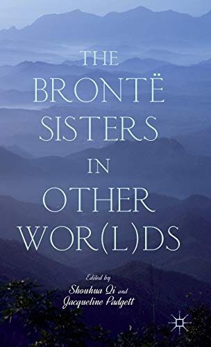 The Brontë Sisters in Other Wor(l)ds