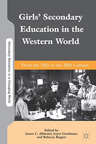 9781137405555: Girls' Secondary Education in the Western World: From the 18th to the 20th Century
