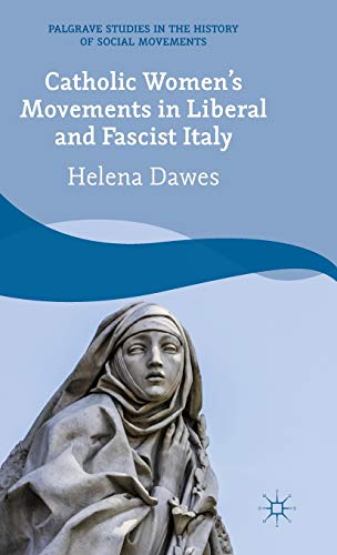 9781137406330: Catholic Women's Movements in Liberal and Fascist Italy