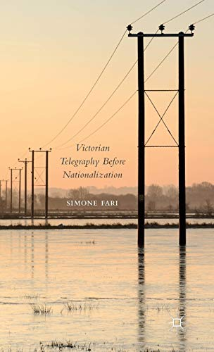 9781137406514: Victorian Telegraphy Before Nationalization