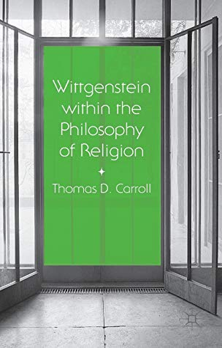 9781137407894: Wittgenstein within the Philosophy of Religion