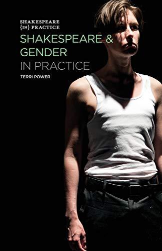 9781137408525: Shakespeare and Gender in Practice (Shakespeare in Practice)