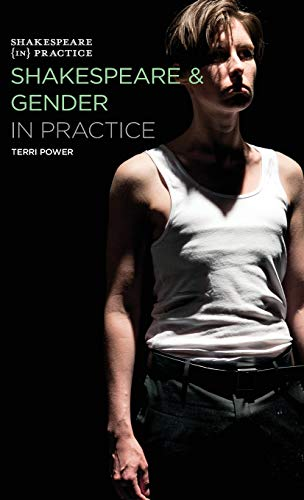 9781137408532: Shakespeare and Gender in Practice (Shakespeare in Practice)