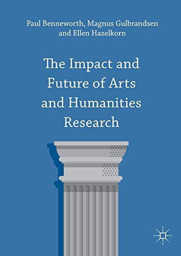 9781137408983: The Impact and Future of Arts and Humanities Research