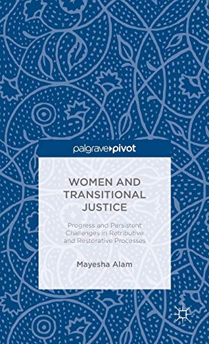 Women and Transitional Justice: Progress and Persistent Challenges in Retributive and Restorative ...