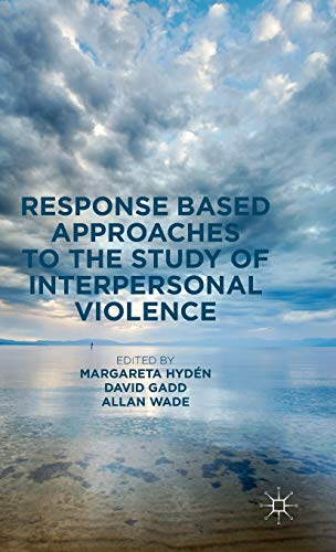 9781137409539: Response Based Approaches to the Study of Interpersonal Violence