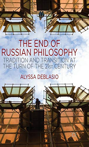 9781137409898: The End of Russian Philosophy: Tradition and Transition at the Turn of the 21st Century
