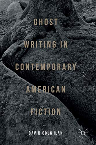 9781137410238: Ghost Writing in Contemporary American Fiction