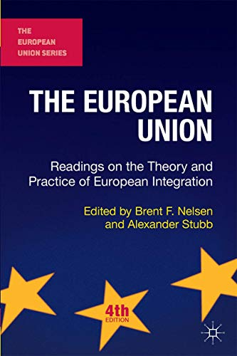 9781137410917: The European Union: Readings on the Theory and Practice of European Integration (The European Union Series)
