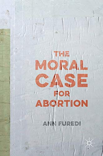 9781137411181: The Moral Case for Abortion