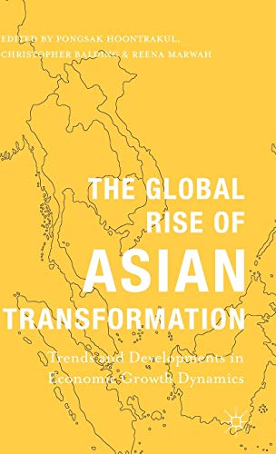 9781137412355: The Global Rise of Asian Transformation: Trends and Developments in Economic Growth Dynamics