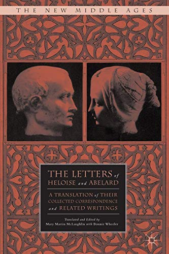 9781137413642: The Letters of Heloise and Abelard: A Translation of Their Collected Correspondence and Related Writings (The New Middle Ages)