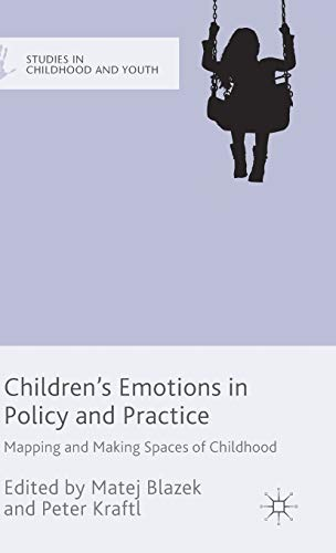 9781137415592: Children's Emotions in Policy and Practice: Mapping and Making Spaces of Childhood (Studies in Childhood and Youth)