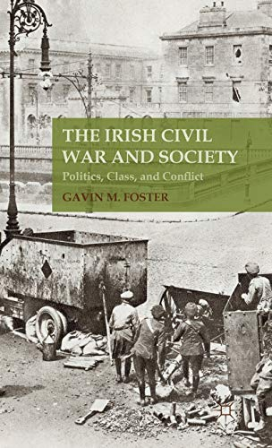 9781137425683: The Irish Civil War and Society: Politics, Class, and Conflict