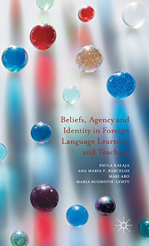 9781137425942: Beliefs, Agency and Identity in Foreign Language Learning and Teaching