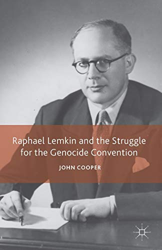 9781137427373: Raphael Lemkin and the Struggle for the Genocide Convention
