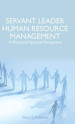 9781137428363: Servant Leader Human Resource Management: A Moral and Spiritual Perspective