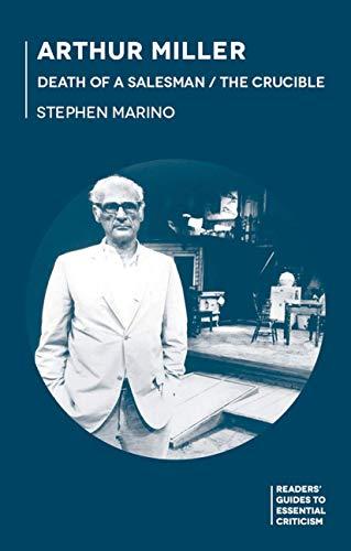 Arthur Miller: Death of a Salesman/The Crucible (Hardcover): Stephen A. Marino