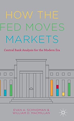 9781137432575: How the Fed Moves Markets: Central Bank Analysis for the Modern Era