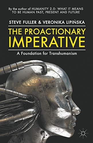 9781137433091: The Proactionary Imperative: A Foundation for Transhumanism