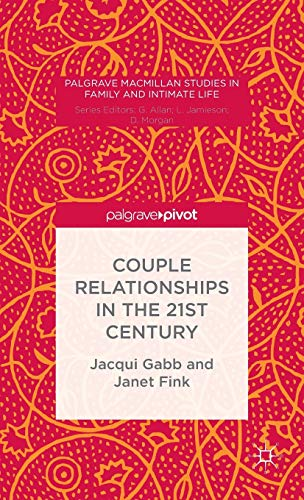 9781137434425: Couple Relationships in the 21st Century (Palgrave Macmillan Studies in Family and Intimate Life)