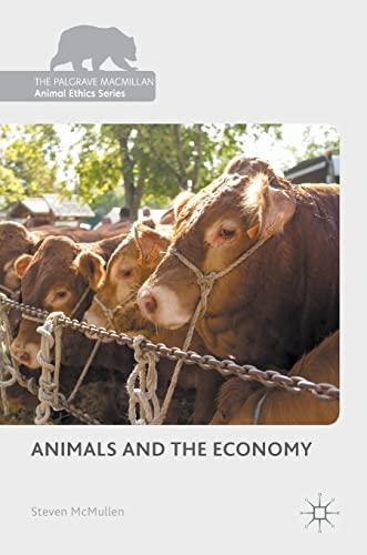 9781137434739: Animals and the Economy (The Palgrave Macmillan Animal Ethics Series)