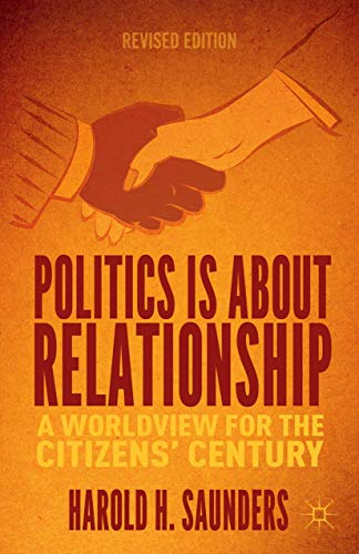 9781137435378: Politics Is about Relationship: A Blueprint for the Citizens' Century