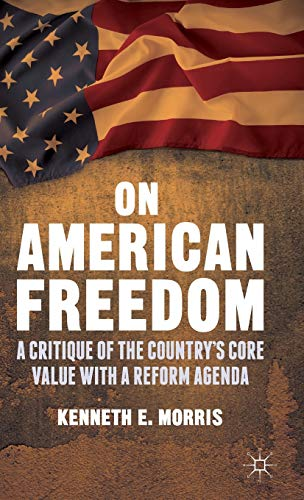 On American Freedom: A Critique of the: Kenneth E. Morris