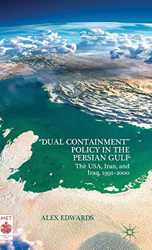 """9781137436351: """"Dual Containment"""" Policy in the Persian Gulf: The USA, Iran, and Iraq, 1991–2000 (Middle East Today)"""