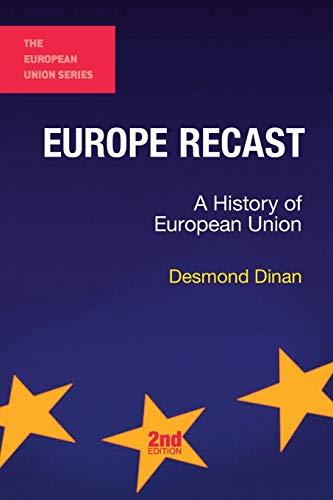 9781137436443: Europe Recast: A History of European Union (The European Union Series)