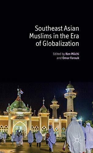 Southeast Asian Muslims in the Era of: Miichi, Ken (Editor)/