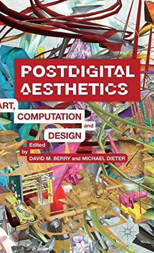 9781137437198: Postdigital Aesthetics: Art, Computation And Design