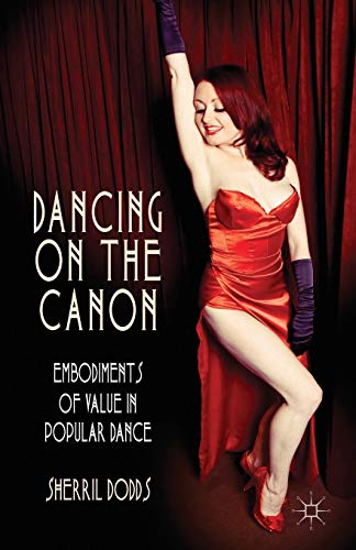 9781137437372: Dancing on the Canon: Embodiments of Value in Popular Dance