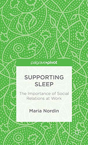 Supporting Sleep: The Importance of Social Relations at Work: Maria Nordin