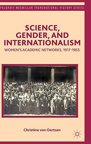 Science, Gender, and Internationalism: VON OERTZEN, CHRISTINE