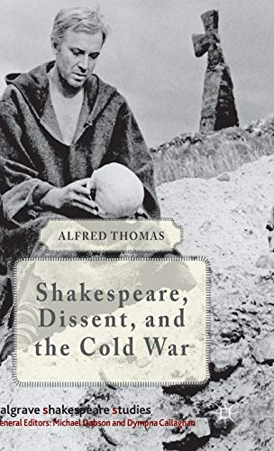 9781137438942: Shakespeare, Dissent and the Cold War (Palgrave Shakespeare Studies)