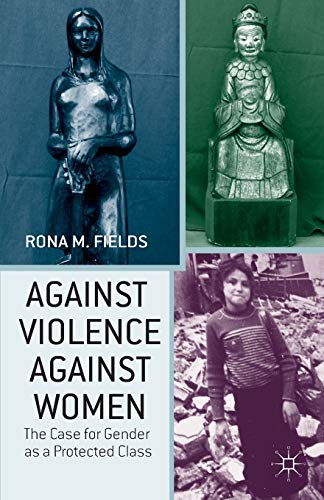 9781137439178: Against Violence Against Women: The Case for Gender as a Protected Class