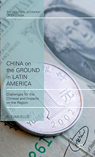 9781137439765: China on the Ground in Latin America: Challenges for the Chinese and Impacts on the Region