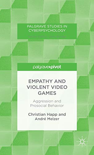 9781137440129: Empathy and Violent Video Games: Aggression and Prosocial Behavior (Palgrave Studies in Cyberpsychology)