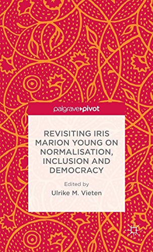 9781137440969: Revisiting Iris Marion Young on Normalisation, Inclusion and Democracy