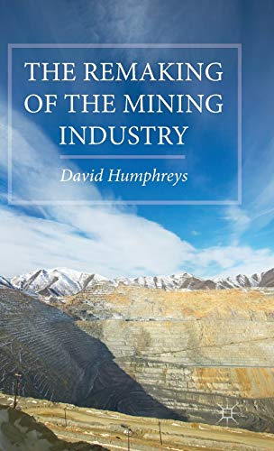9781137442000: The Remaking of the Mining Industry