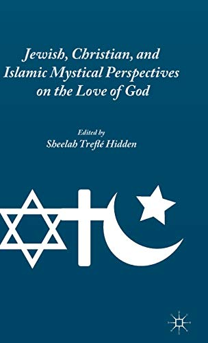 9781137443311: Jewish, Christian, and Islamic Mystical Perspectives on the Love of God