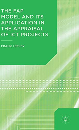 The Fap Model and Its Application in the Appraisal of Ict Projects: Lefley, Frank