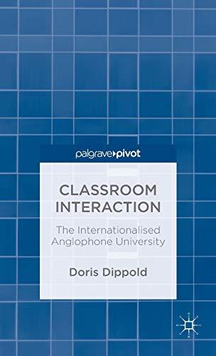 Classroom Interaction: The Internationalised Anglophone University: Doris Dippold
