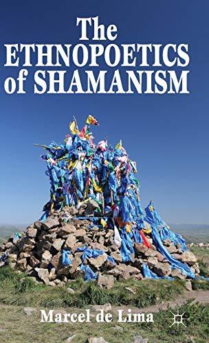 The Ethnopoetics of Shamanism: de Lima, Marcel