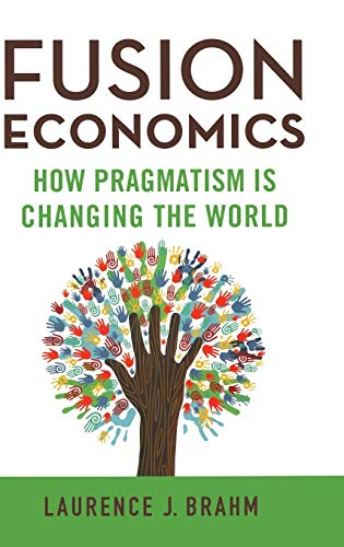 9781137444172: Fusion Economics: How Pragmatism is Changing the World