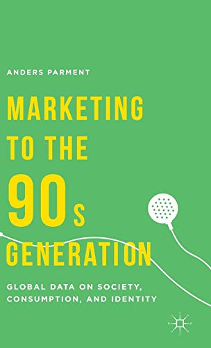 9781137444295: Marketing to the 90s Generation: Global Data on Society, Consumption, and Identity